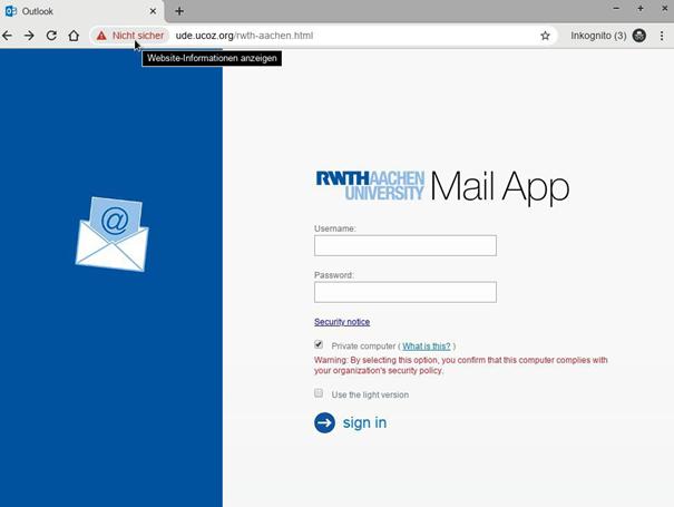 Augen auf im Webgebrauch: Gefälschte Weboberfläche der RWTH Mail App. Der jüngste Phishing-Versuch. Die URL zeigt eindeutig, dass es sich nicht um eine offizielle RWTH-Webanwendung handelt.